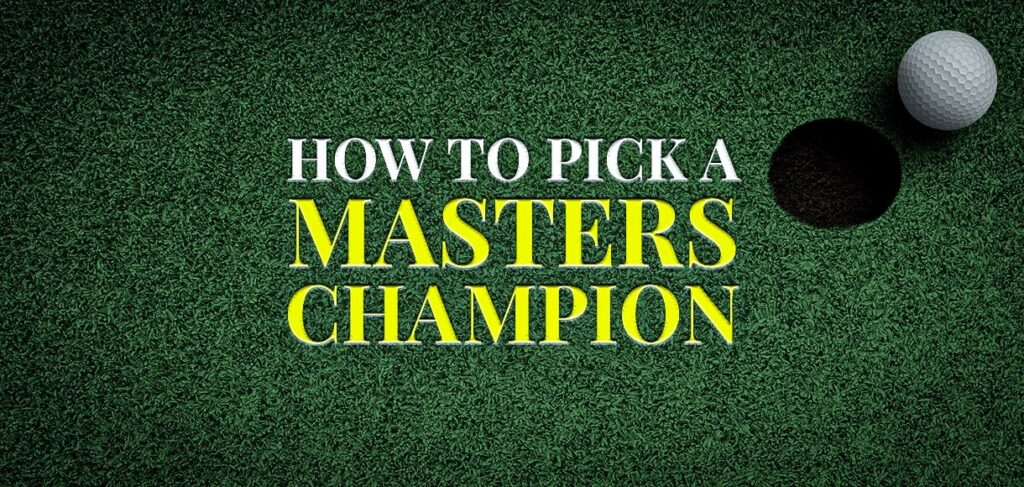 How to pick a Masters champion